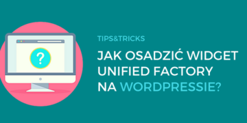 Wordpress: jak osadzić widget Unified Factory