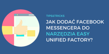 Jak dodać messengera do narzędzia Easy Unified Factory?