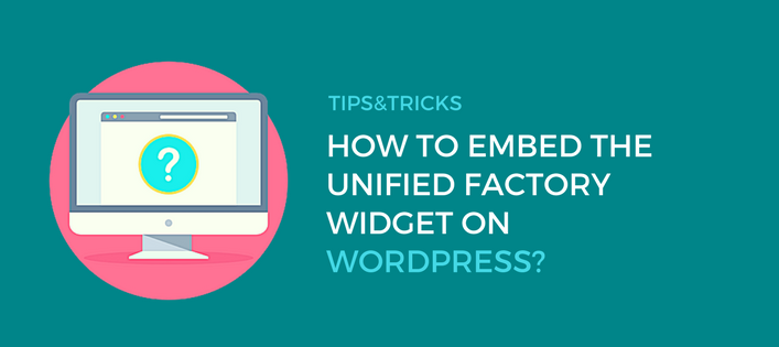 WordPress: How to embed the Unified Factory Widget