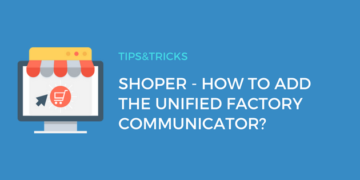 Shoper: How to add the Unified Factory Communicator?