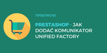 Prestashop: Jak dodać komunikator Unified Factory Easy?