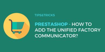 Prestashop: How to embed the Unified Factory Communicator?
