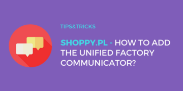 Shoppy.pl: How to embed the Unified Factory Communicator?