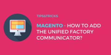 Magento: How to embed the Unified Factory Communicator?