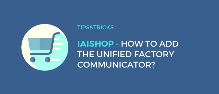 IAI shop: How to embed the Unified Factory Communicator?