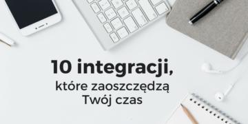 10 integracji, które zaoszczędzą Twój czas dzięki kooperacji Zapiera i UF Easy